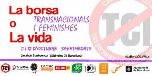 Barcelona: Transnacionals i Feminismes #LaBorsaOLaVida @ La Lleialtat Santsenca