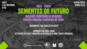 """A Coruña: Vídeo-fórum """"Sementes de futuro. Mulleres campesiñas de Honduras contra a minaría, en defensa da terra"""" @ Centro cívico Ciudade Vella"""